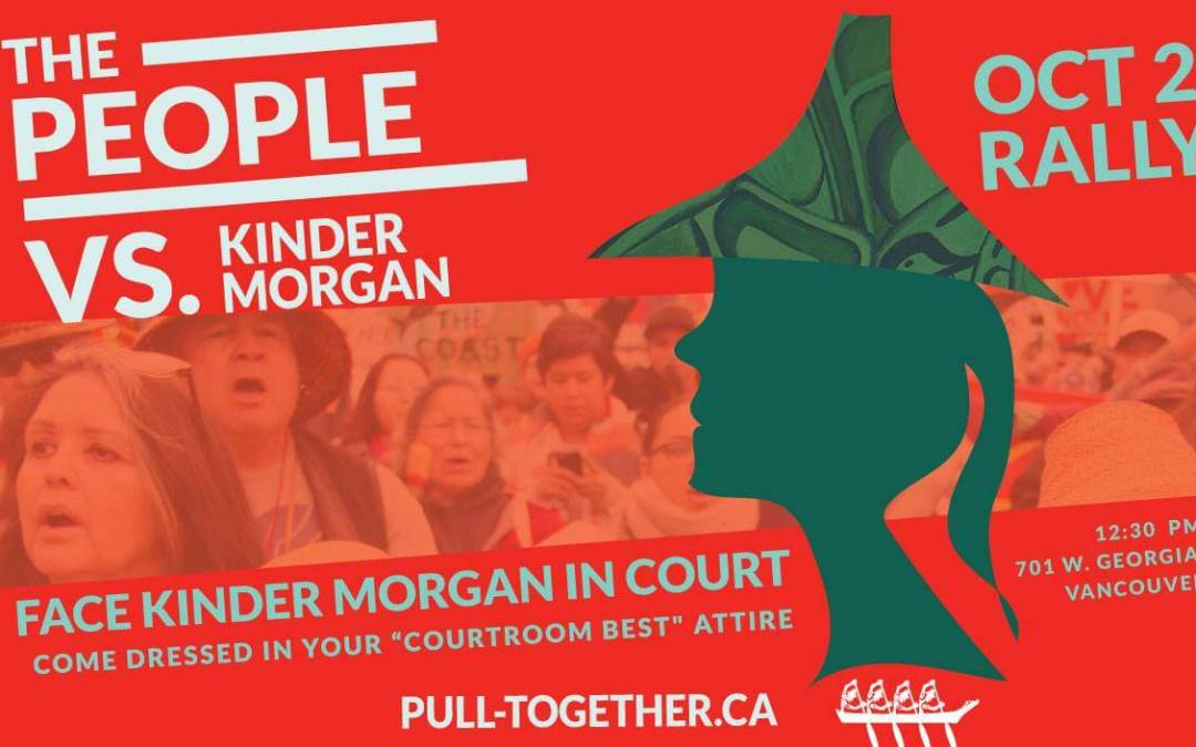 Lunchtime rally to face Kinder Morgan in court