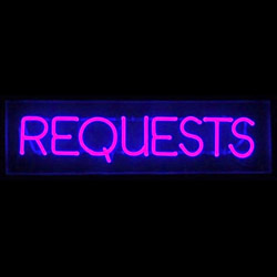 We Take Requests!