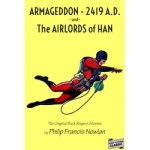 Armageddon 2419 A.D. and The Airlords of Han by Philip Francis Nowlan