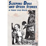 Sleeping Dogs and Other Stories by Robert Leslie Bellem