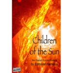 Children of the Sun – Two Captain Future Novelets by Edmond Hamilton