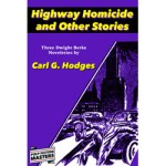 Highway Homicide and Other Stories by Carl G. Hodges