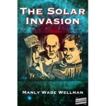 The Solar Invasion by Manly Wade Wellman
