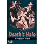 Death's Halo by Robert Leslie Bellem