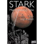 STARK – Man Without a Tribe by Leigh Brackett
