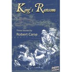 King's Ransom – Three Stories by Robert Carse