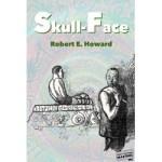 Skull-Face by Robert E. Howard