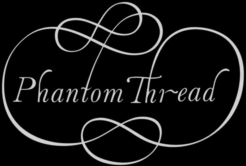 Know Before You Go-Lost Films: Phantom Thread