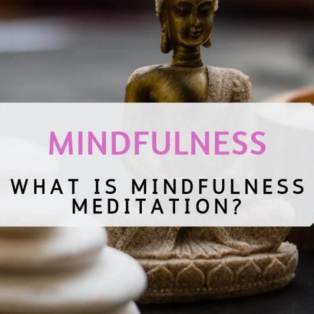 mindfulness, mindfullness meditation, what is mindfulness meditation