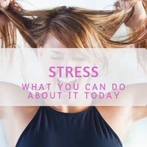 stress, stressed out, what you can do about stress