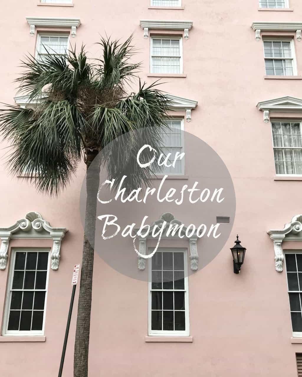 our charleston babymoon pumpkinandpeanutbutter