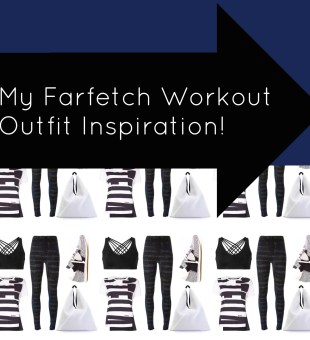 Work It Out Farfetch Style!