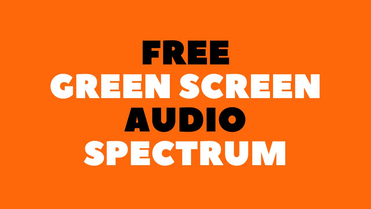 Free Green Screen Audio Spectrum