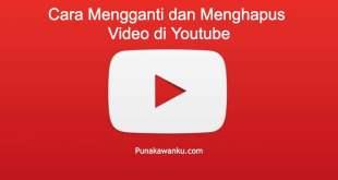 Cara Mengganti dan Menghapus Video di Youtube