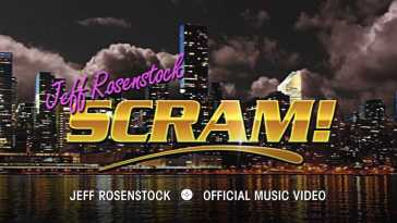 Jeff Rosenstock – Scram! [OFFICIAL MUSIC VIDEO]