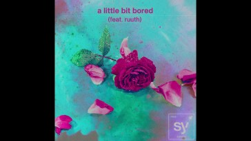 Syence – a little bit bored (feat. Ruuth)