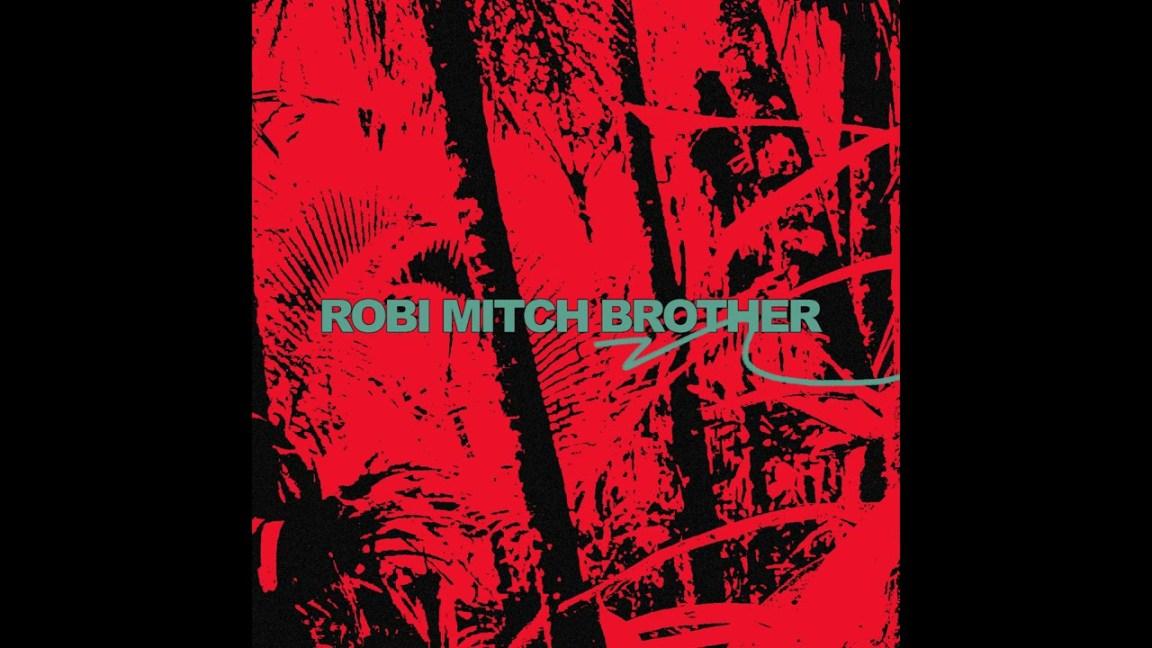 Robi Mitch – Brother