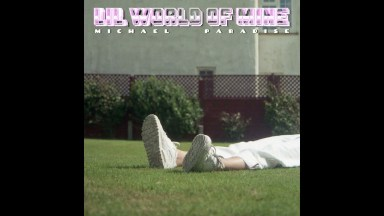 Michael Paradise – Lil World of Mine