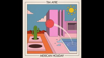 Tim Ayre – Mexican Holiday