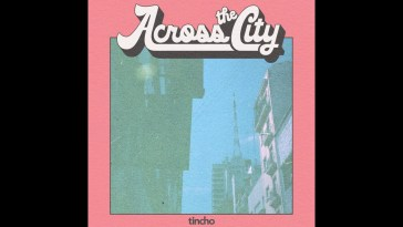 Tincho – Across the City