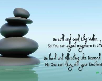 Life Messages : Be soft and cool Like Water...