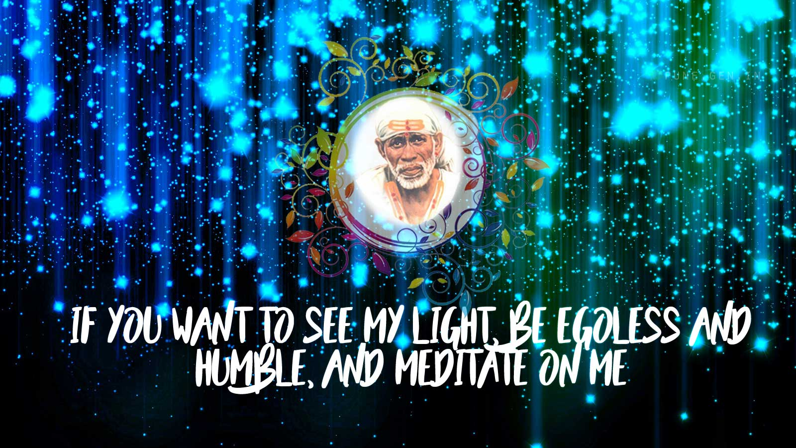 Sai Baba Teaching's : If you want to see My Light..