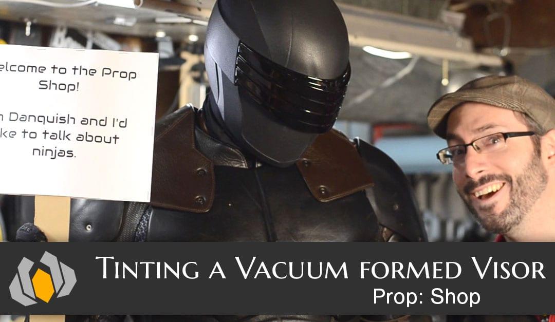 Prop: Shop – Vacuum Formed Visor Tinting