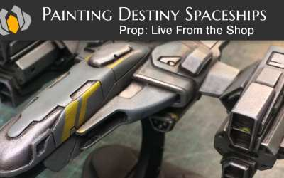 Prop: Live From The Shop – Painting Destiny Spaceship Models