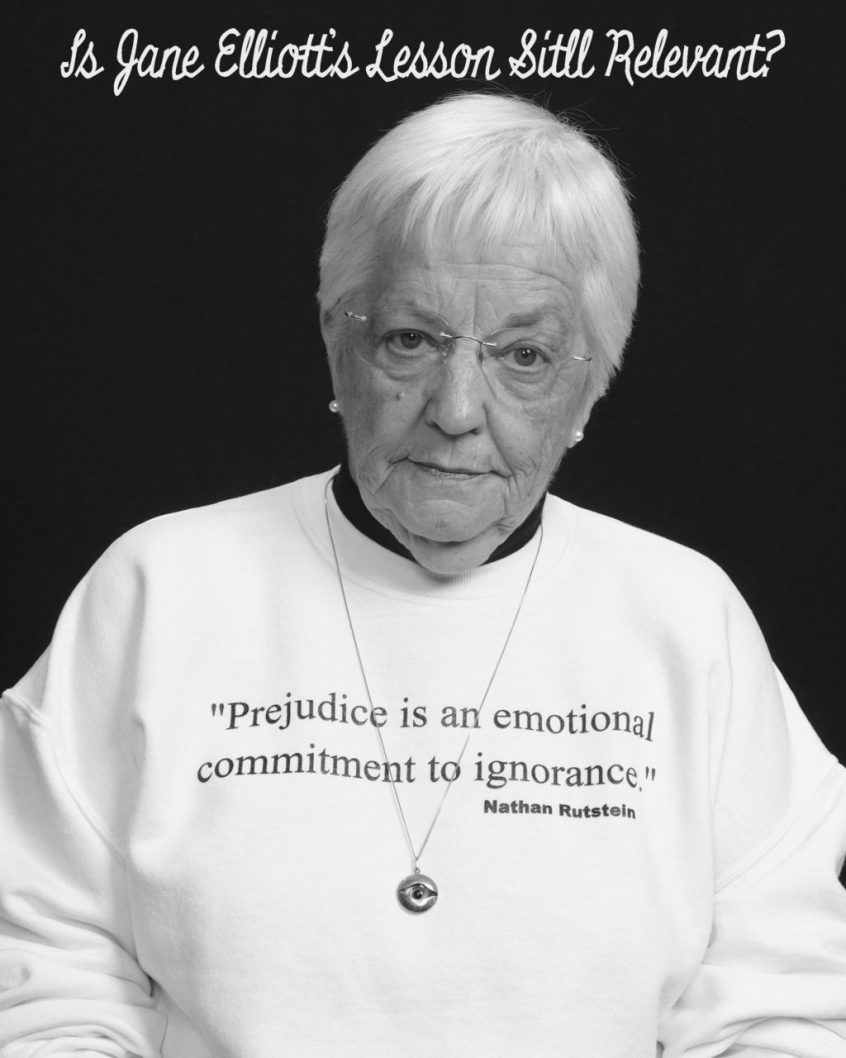 Is Jane Elliott's lesson still relevant today?