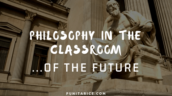 philosophy in the classroom of the future