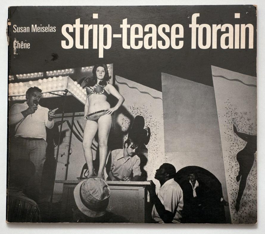 Cover of Susan Meiselas' book, Carnival Strippers, New York, Farrar, Strauss & Giroux 1976.