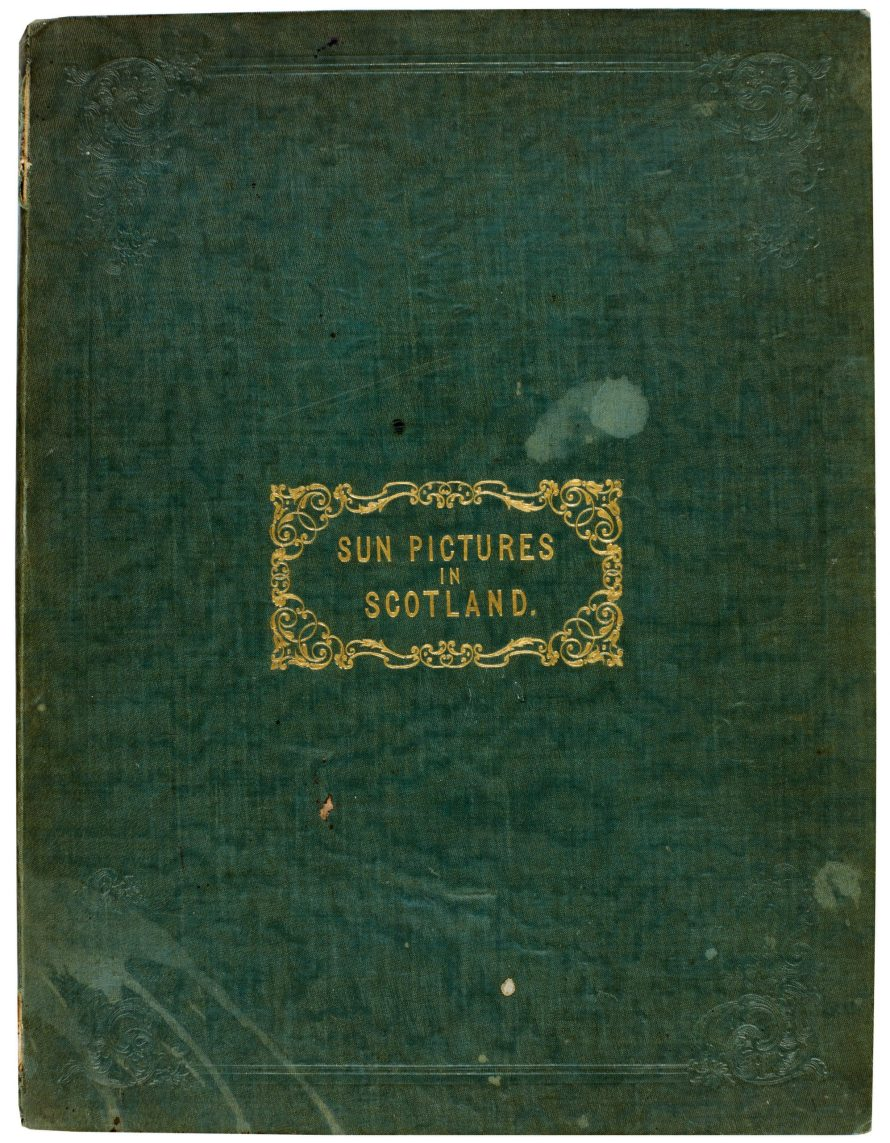<i>cover of Sun Pictures in Scotland</i><br> William Henry Fox Talbot Archive<br> Courtesy of Sotheby's<br>
