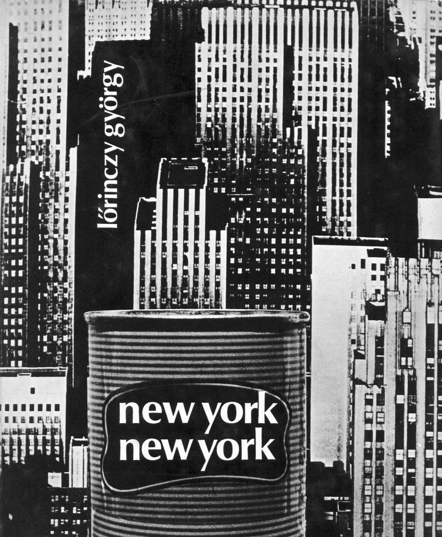 Lőrinczy György: <i>New York, New York.</i><br> Magyar Helikon, Budapest, 1972.