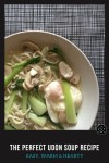 A very easy vegetarian weeknight meal is this Japanese-inspired Udon Soup with a poached egg. Easy dinner idea that warms the belly and fills you up.