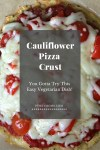 Easy cauliflower pizza crust vegetarian