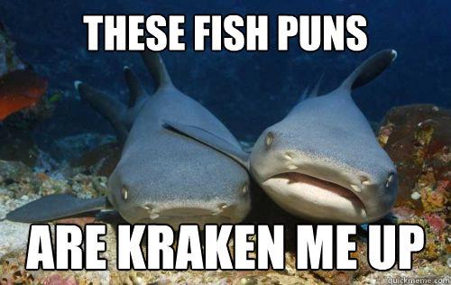 Kraken me up fish puns