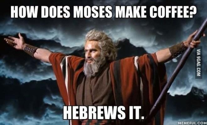 moses coffee pun