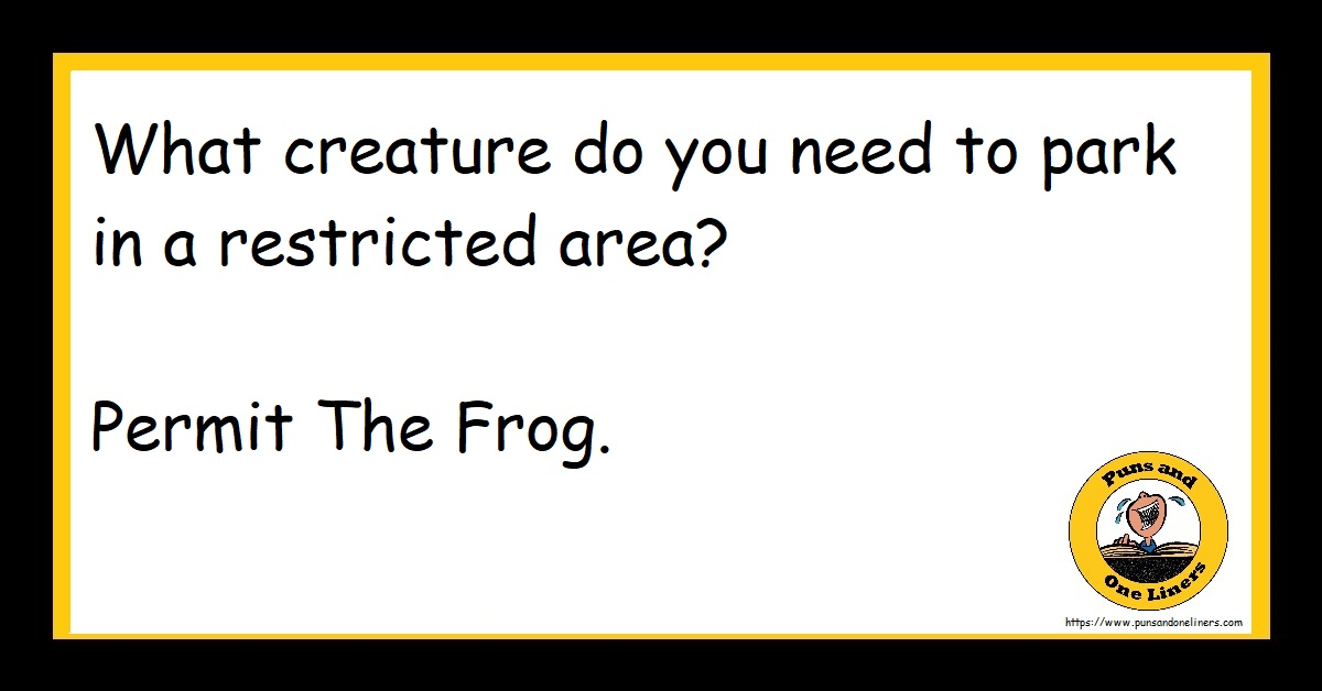What creature do you need to park in a restricted area? Permit The Frog.