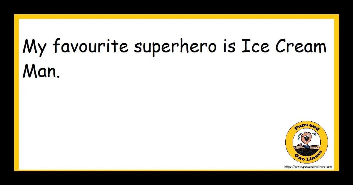 My favourite superhero is Ice Cream Man.