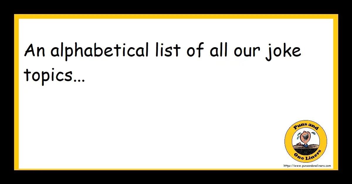 alphabetical list of joke topics