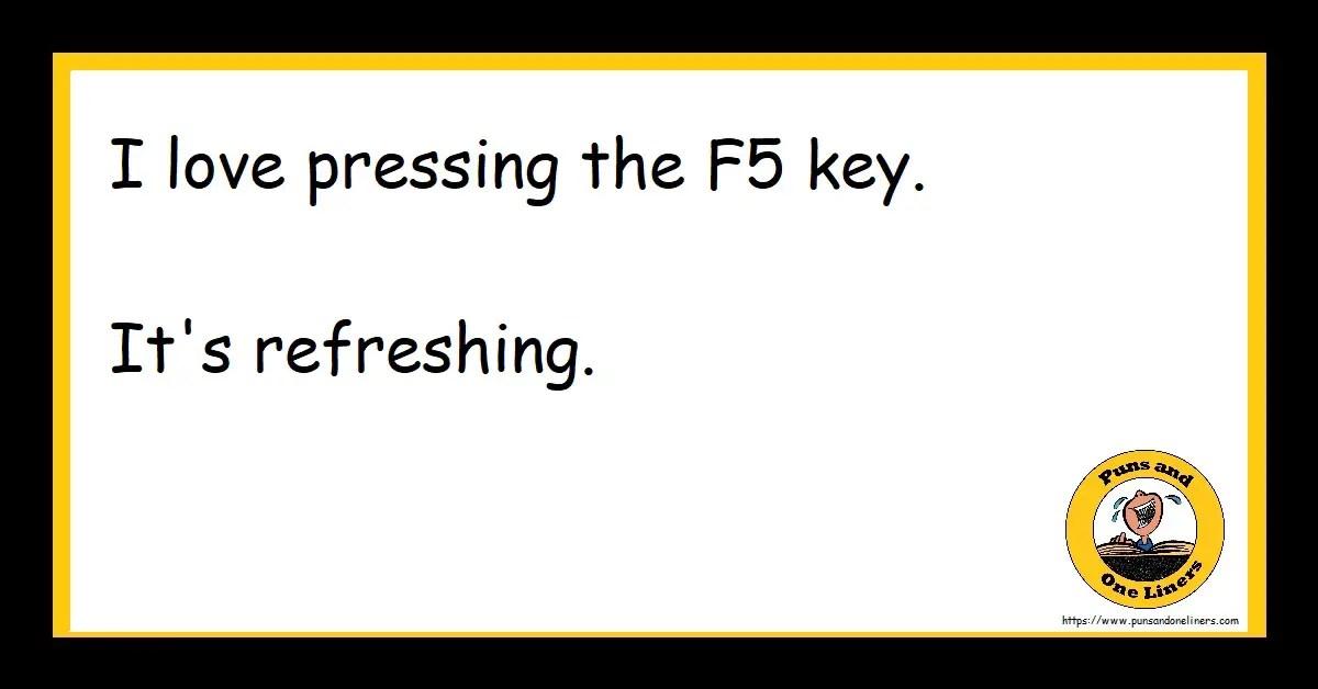 I love pressing the F5 key. It's refreshing.