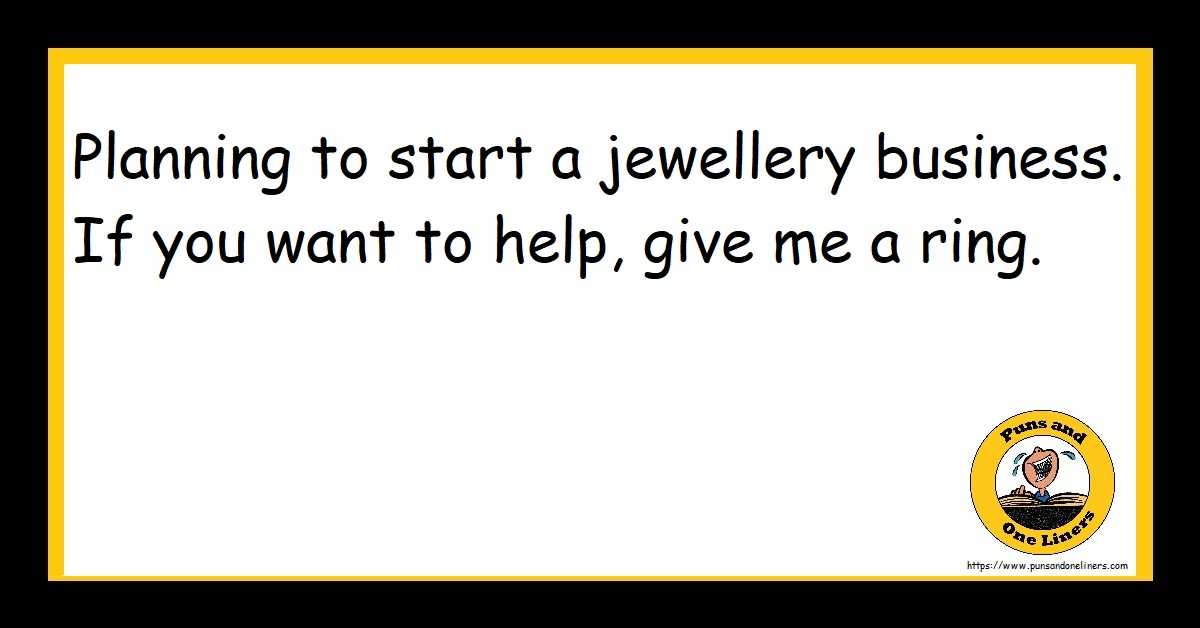 Planning to start a jewellery business. If you want to help, give me a ring.