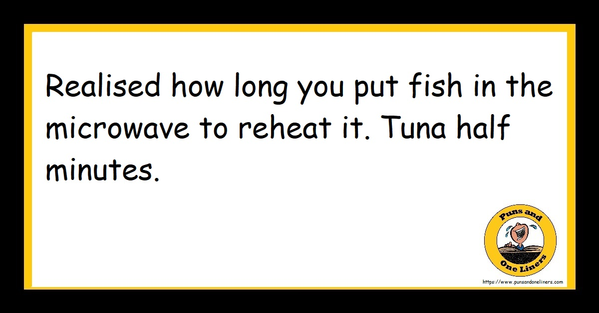 Realised how long you put fish in the microwave to reheat it. Tuna half minutes.
