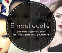 Embellécete con estas aplicaciones de fotos para iOS y Android
