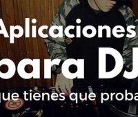 Aplicaciones para DJ que tienes que probar