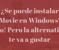 ¿Se puede instalar iMovie en Windows? ¡No! Pero la alternativa te va a gustar