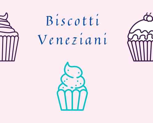 ricetta dei celebri biscotti veneziani