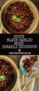 Spicy Black Garlic Miso Israeli Couscous