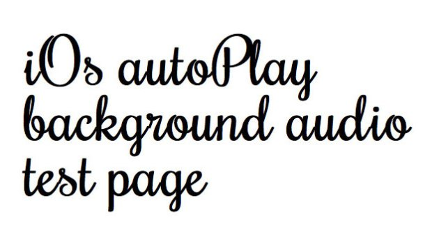 How to play background audio on iOs devices' web pages | Pupunzi