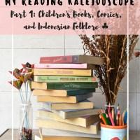My Reading Kaleidoscope Part 1: Children's Books, Comics, & Indonesian Folklore ♣